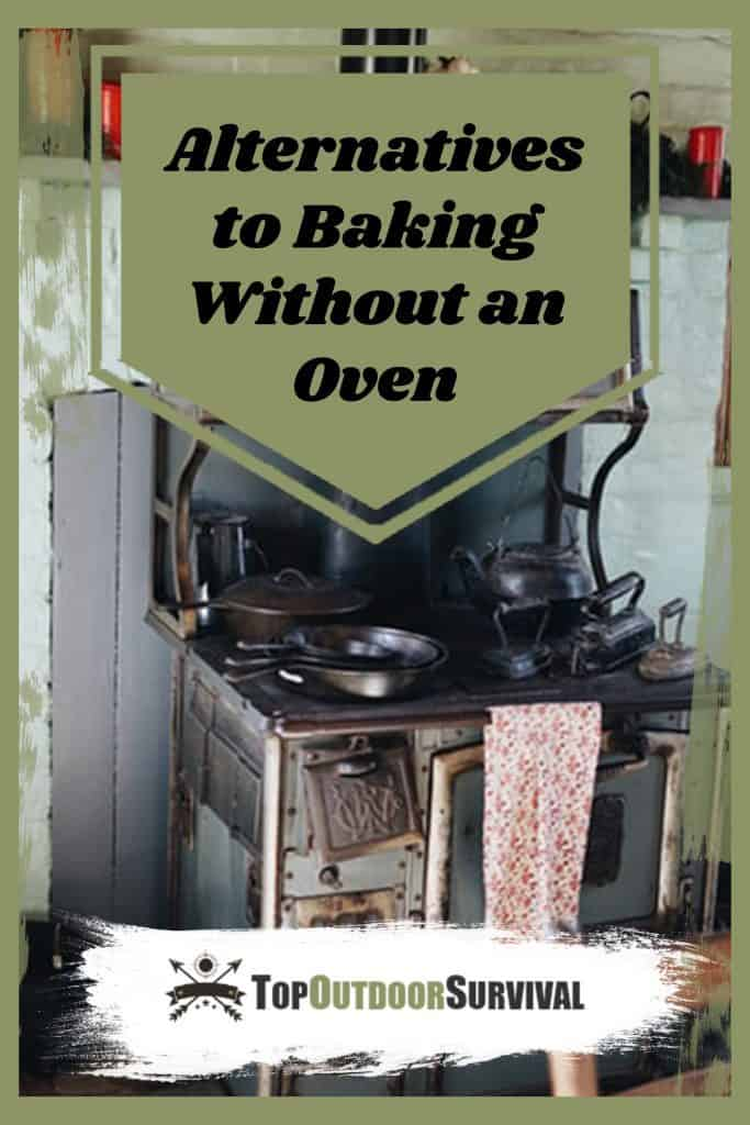 Alternatives to Baking Without an Oven - Top Outdoor Survival